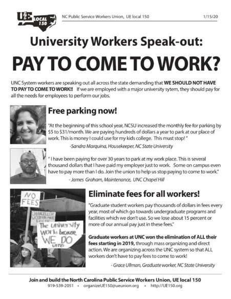 "NC Public Workers Union, UE Local 150, newsletter titled ""University Workers Speak-out: Pay to Come to Work?"""